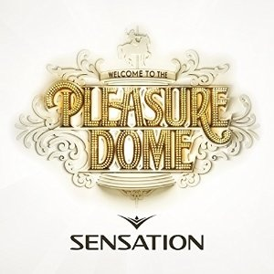 SENSATION MOSCOW - WELCOME TO THE PLEASUREDOME